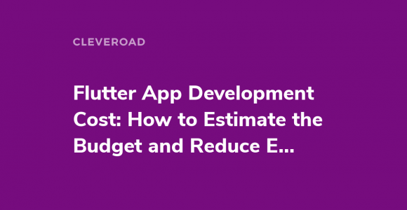Flutter App Development Cost in 2021: All Expenses Revealed