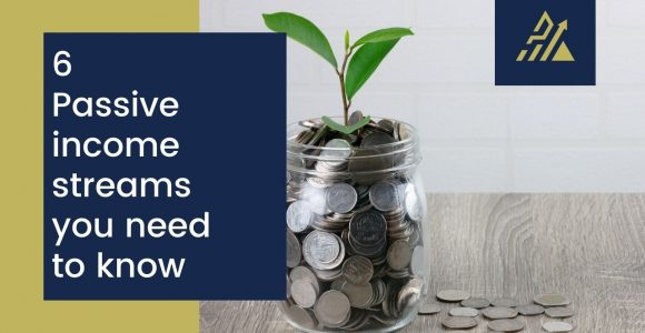6 Passive Income Streams You Need To Know