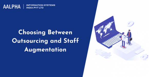 Choosing Between Outsourcing and Staff Augmentation