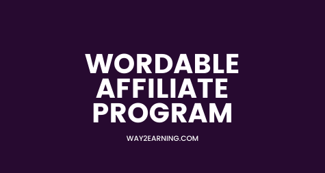 Wordable Affiliate Program: Join, Promote And Earn Cash
