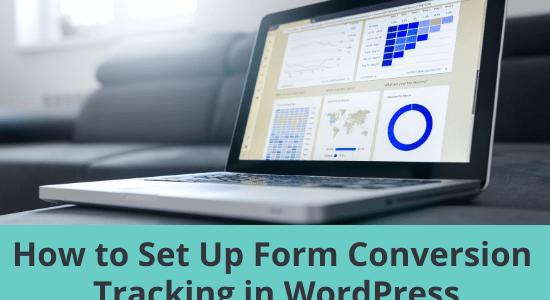 How to Set Up Form Conversion Tracking in WordPress