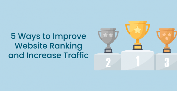 5 Ways to Improve Website Ranking and Increase Traffic