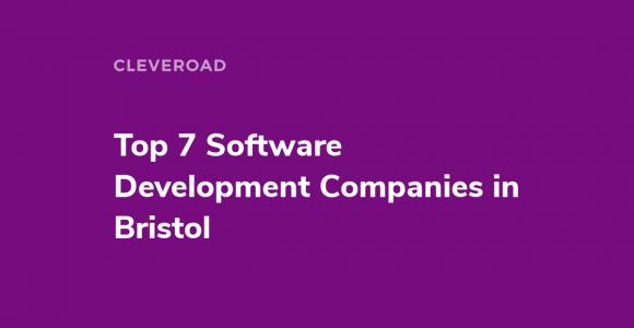 Top 7 Software Development Companies in Bristol
