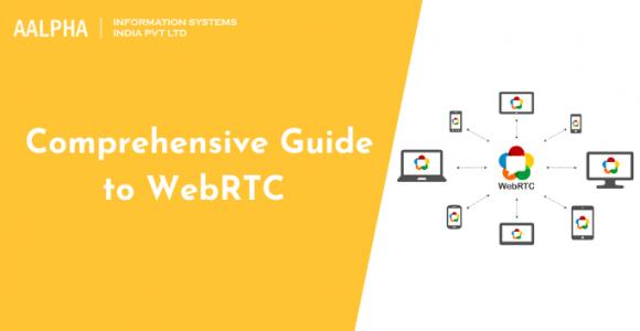 Comprehensive Guide to WebRTC 2021