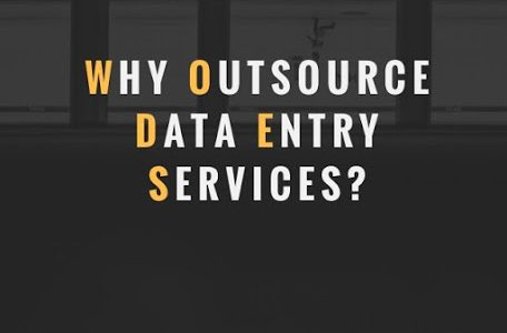 Why Outsource Data Entry Services?