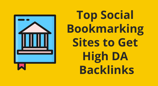110+ Top Social Bookmarking Sites 2021 to Get High DA Backlinks