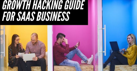 Growth Hacking guide for SaaS business