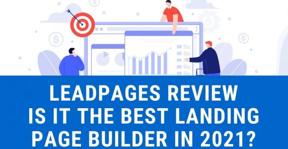 Leadpages review – Is it the best landing page builder in 2021?