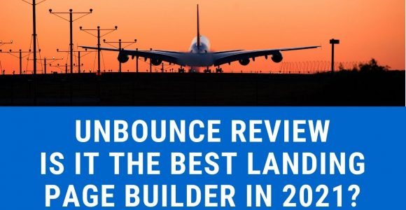 Unbounce review – is it the best landing page builder in 2021?