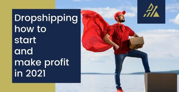 Dropshipping how to start and make profit in 2021