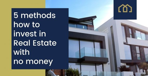 5 methods how to invest in Real Estate with no money