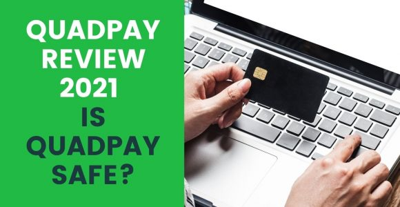 Quadpay review 2021 – Is Quadpay safe?