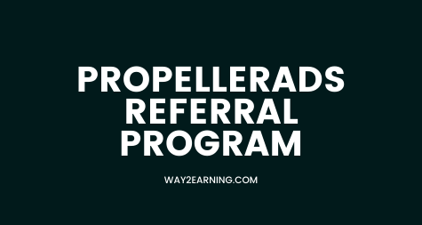 Propeller Ads Referral Program: Join And Earn 5% For Life