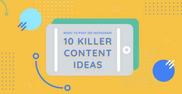 10 Interesting Content Ideas That Enhancing Your Business on Instagram