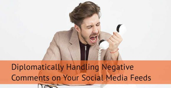 Diplomatically Handling Negative Comments on Your Social Media Feeds