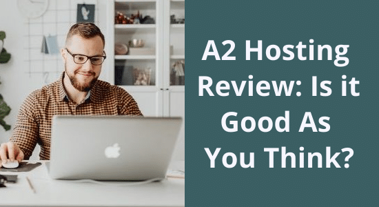 A2 Hosting Review: Is it Good As You Think?