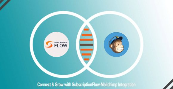Connect & Grow with SubscriptionFlow-Mailchimp Integration