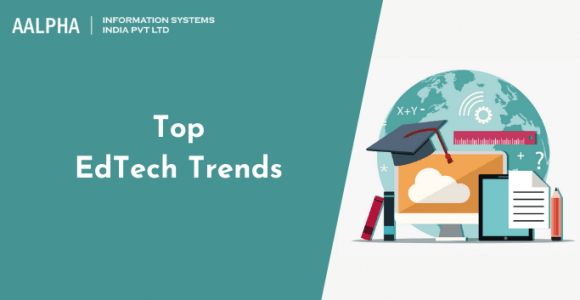 https://www.aalpha.net/articles/top-edtech-trends/