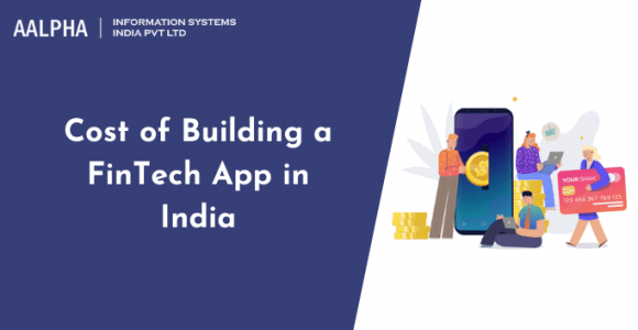 Cost of Building a FinTech App in India