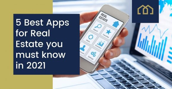5 Best Apps for Real Estate you must know in 2021