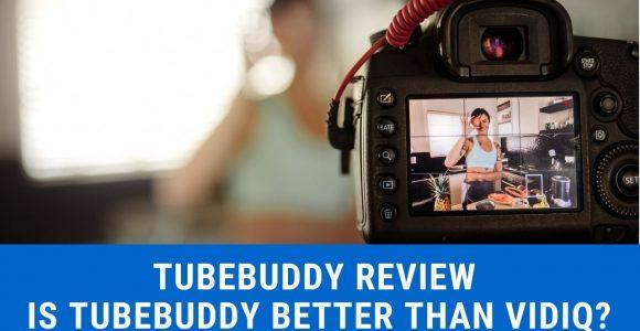 TubeBuddy Review – Is TubeBuddy Better Than vidIQ?