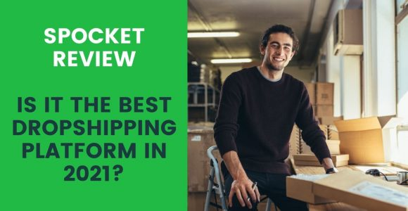 Spocket Review – Is it the best Dropshipping platform in 2021?