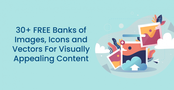 30+ FREE Banks of Images, Icons, and Vectors For Visually Appealing Content