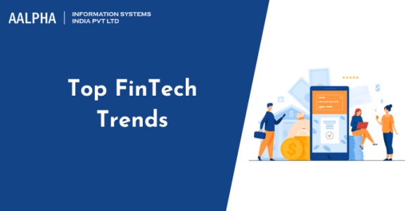 Top FinTech Trends to Watch Out in 2021