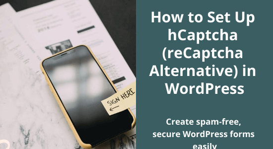 How to Set Up hCaptcha (reCaptcha Alternative) in WordPress