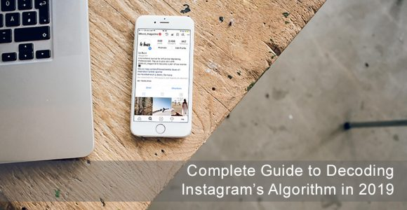 A Complete Guide to Decoding the Instagram Algorithm in 2019 – Jarvee