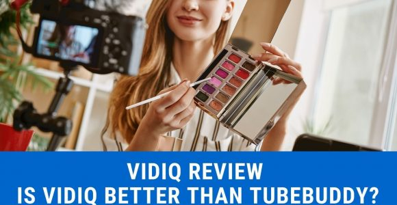 VidiQ Review – Is VidiQ Better Than TubeBuddy?