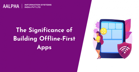 The Significance of Building Offline-First Apps