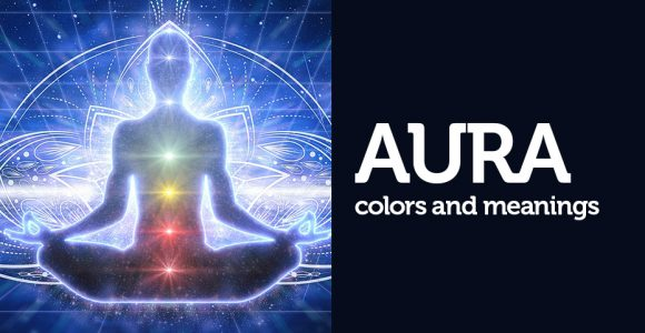 How to Read Auras and What Do Their Colors Mean?