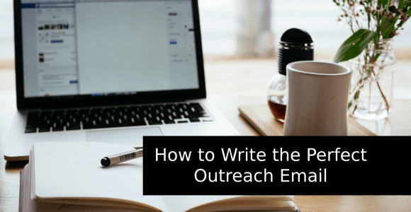 How to Write the Perfect Outreach Email