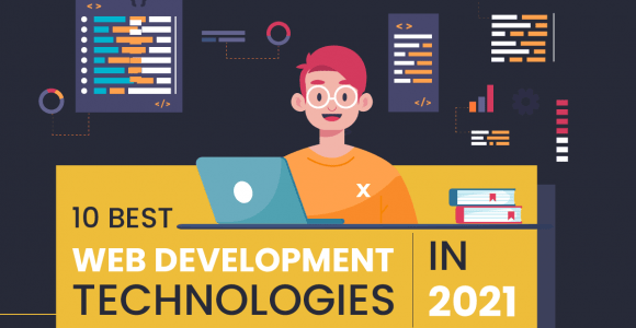 10 Best Web Development Technologies In 2021