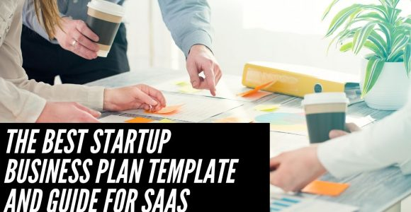 The best startup business plan template, and guide for SaaS