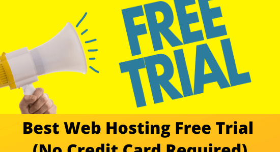 The 6 Best Web Hosting Free Trial 2021 [No Credit Card required]