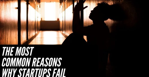 The most common reasons why startups fail