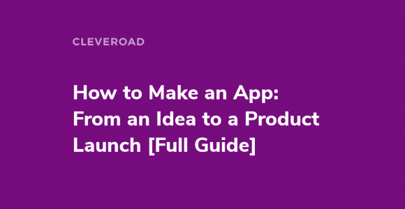 How to Create an App From an Idea to App Release