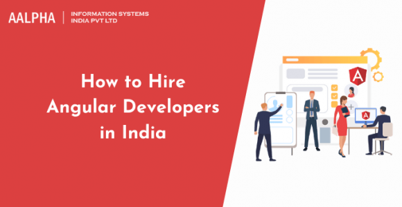 How to Hire Angular Developers in India