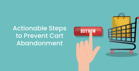 Actionable Steps to Prevent Cart Abandonment