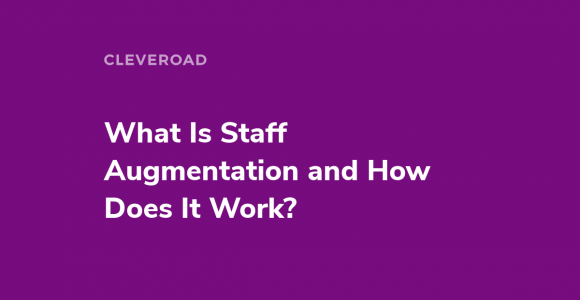 What Is Staff Augmentation and When You Should Choose It