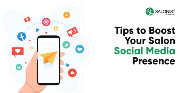 Tips to Boost Your Salon Social Media Presence | Salonist Blog