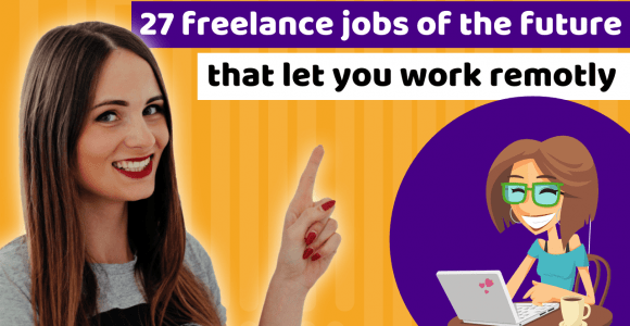 27 freelance jobs of the future that will let you work remotely