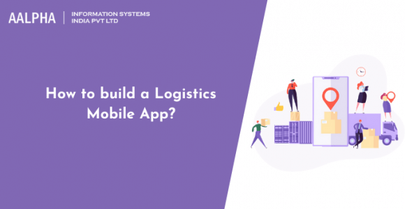 How to build a Logistics Mobile App?