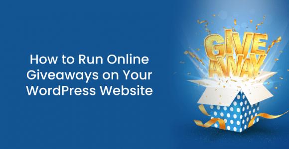 How to Run Online Giveaways on Your WordPress Website