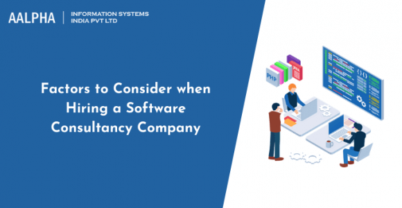 Factors to Consider when Hiring a Software Consultancy Company