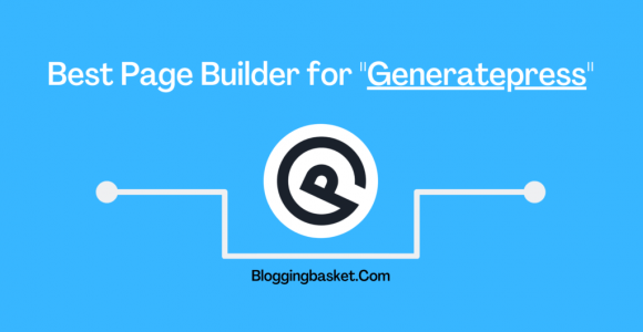 3 Best Page Builder For GeneratePress Theme (Tested)