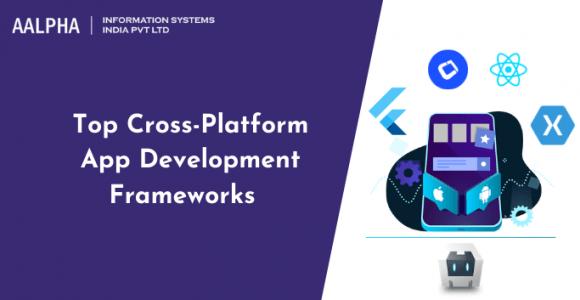 Top Cross-Platform App Development Frameworks for 2021