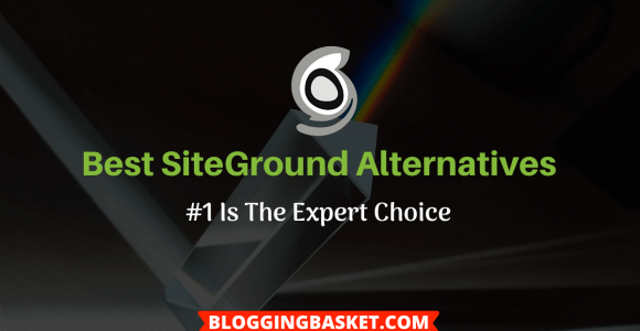 9 Best SiteGround Alternatives – [#1 Is The Game Changer]